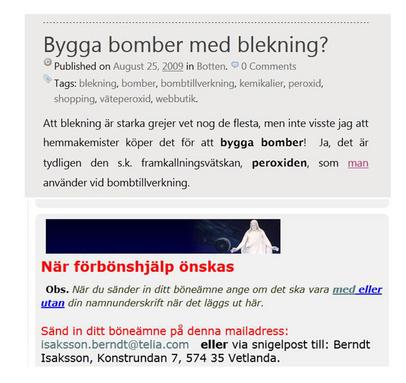Ett par exempel på vad internet erbjuder: Råd för bombbyggare samt erbjudande om förbönshjälp.